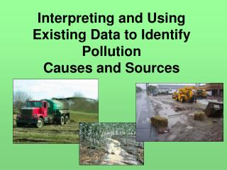 Interpreting and Using Existing Data to Identify Pollution  Causes and Sources