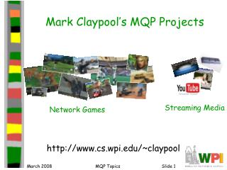 Mark Claypool's MQP Projects
