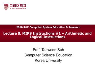 Lecture 8. MIPS Instructions #1 � Arithmetic and Logical Instructions
