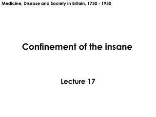 Confinement of the insane