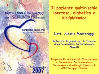 Il paziente multirischio iperteso, diabetico e dislipidemico Dott. Alessio Montereggi