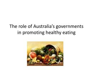 The role of Australia's governments in promoting healthy eating