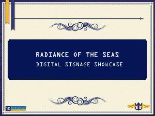 RADIANCE OF THE SEAS DIGITAL SIGNAGE SHOWCASE