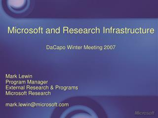 Microsoft and Research Infrastructure DaCapo Winter Meeting 2007