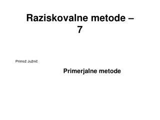 Raziskovalne metode –  7