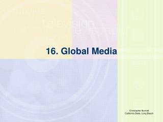 16. Global Media