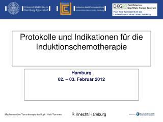 Protokolle und Indikationen f�r die Induktionschemotherapie