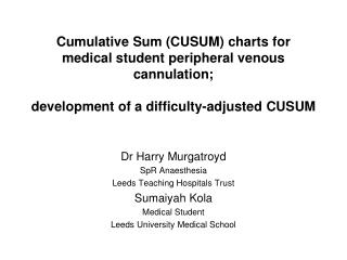 Cumulative Sum CUSUM charts for medical student peripheral venous cannulation;   development of a difficulty-adjusted CU