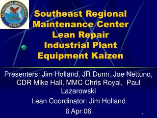 Southeast Regional Maintenance Center Lean Repair Industrial Plant Equipment Kaizen