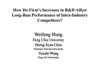 How Do Firm�s Increases in R&D Affect Long-Run Performance of Intra-Industry Competitors?