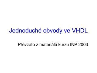 Jednoduch é obvody ve  VHDL