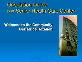 Orientation for the  Nix Senior Health Care Center