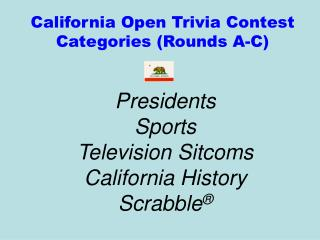 California Open Trivia Contest Categories Rounds A-C