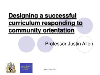 Designing a successful  curriculum responding to community orientation