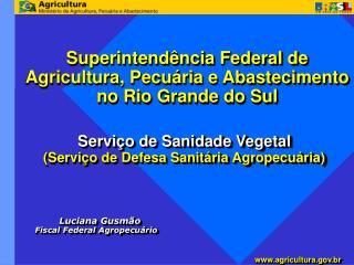 Superintendência Federal de Agricultura, Pecuária e Abastecimento no Rio Grande do Sul