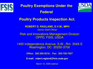 Poultry Products Inspection Act. ROBERT D. RAGLAND, D.V.M., MPH Senior Staff Officer