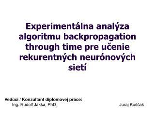 Vedúci  / Konzultant  diplomovej práce: Ing. Rudolf Jakša, PhD Juraj Koščak