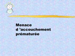Menace d'accouchement prématurée