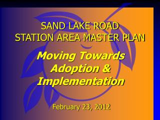 SAND LAKE ROAD  STATION AREA MASTER PLAN