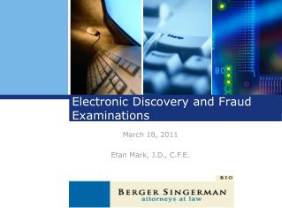 Electronic Discovery and Fraud Examinations