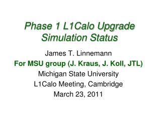 Phase 1 L1Calo Upgrade  Simulation Status