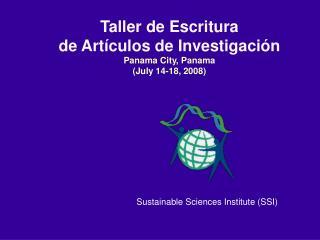 Taller de Escritura  de Artículos de Investigación Panama City, Panama  (July 14-18, 2008)
