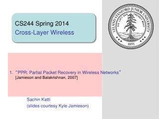 � PPR: Partial Packet Recovery in Wireless Networks � [Jamieson and Balakrishnan, 2007]