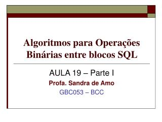 Algoritmos para Operações Binárias entre blocos SQL