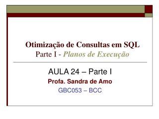 Otimização de Consultas em SQL Parte I -  Planos de Execução