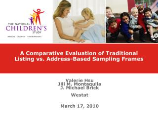 A Comparative Evaluation of Traditional Listing vs. Address-Based Sampling Frames