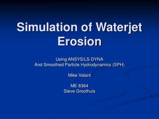 Simulation of Waterjet Erosion