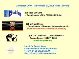 $25 Visa Gift Card  � Compliments of the PSE Credit Union