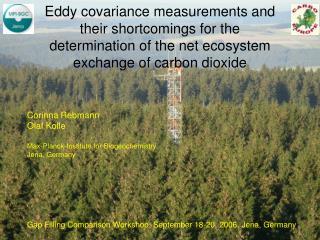 Gap Filling Comparison Workshop, September 18-20, 2006, Jena, Germany