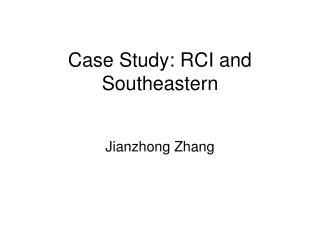 Case Study: RCI and Southeastern