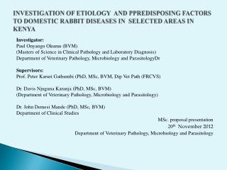 Investigator: Paul  Onyango Okumu  (BVM)