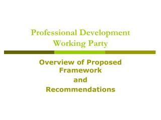Professional Development  Working Party