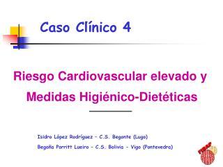Riesgo Cardiovascular elevado y  Medidas Higiénico-Dietéticas