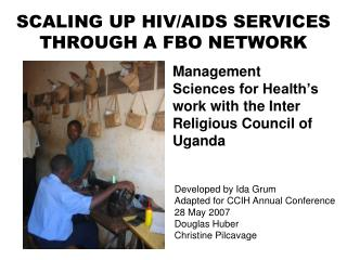 SCALING UP HIV/AIDS SERVICES THROUGH A FBO NETWORK