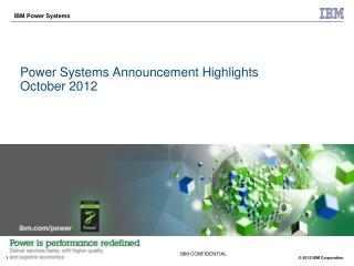 Power Systems Announcement Highlights October 2012