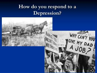 How do you respond to a Depression?