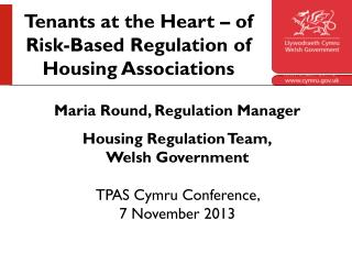 Maria Round, Regulation Manager Housing Regulation Team, Welsh Government TPAS Cymru Conference,