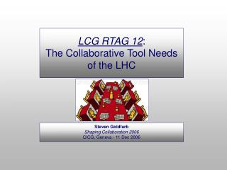 LCG RTAG 12 : The Collaborative Tool Needs of the LHC