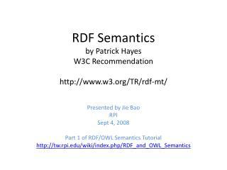 RDF Semantics by Patrick Hayes W3C Recommendation w3/TR/rdf-mt/