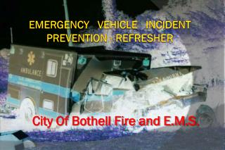Emergency   Vehicle   Incident Prevention - Refresher
