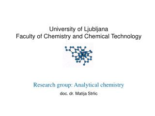 The Analytical chemistry research group :  4 professors  8 assistants (6 with PhD)