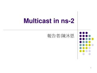 Multicast in ns-2