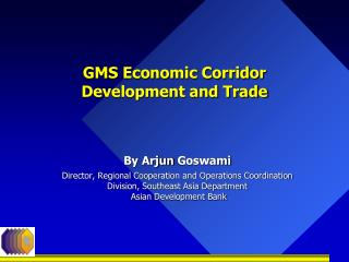 GMS Economic Corridor Development and Trade