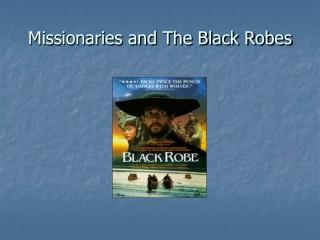 Missionaries and The Black Robes