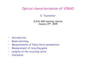 Optical characterisation of VIRGO E. Tournefier ILIAS WG1 meeting, Cascina January 25 th  ,2005