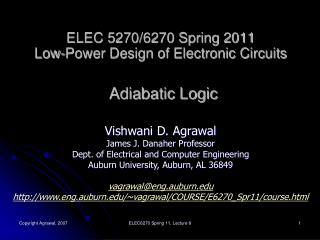ELEC 5270/6270 Spring 2011 Low-Power Design of Electronic Circuits Adiabatic Logic
